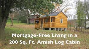 Cheap Hunting Cabin Ideas Mortgage Free Living In A 200 Sf Amish Log Cabin Youtube
