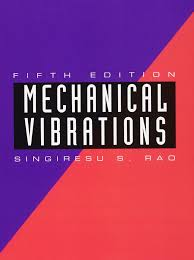 mechanical vibrations 5th edition singiresu s rao