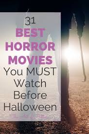 31 best horror movies you must watch before halloween the art of