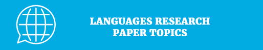 Hottest Research Paper Topics Matching Your Interests Languages Research Paper Topics
