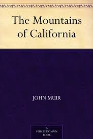 The Mountains of California by John Muir     Reviews  Discussion     Goodreads The Mountains of California by John Muir     Reviews  Discussion  Bookclubs  Lists