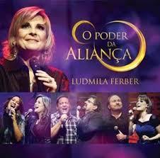 Download CD   Ludmila Ferber   O Poder Da Aliança Baixar Grátis