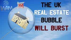 The UK Real Estate Market Bubble Will Burst   We Break It Down     The UK Real Estate Market Bubble Will Burst   We Break It Down