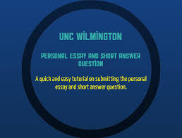 The University of North Carolina Wilmington  Personal Essay     http   www uncw edu admissions apply html  Click  Personal Essay and Short Answer Question tutorial