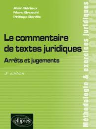 Le commentaire de textes juridiques  Arr  ts et jugements   e   dition Editions Ellipses