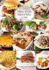 Dinners Ideas For Two 10 Dinner Ideas Your Family Will Love