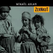 Mikail Aslan - Zernkut Full Album 2008  Images?q=tbn:ANd9GcRC4knDar4MXOEMDRCSg-OxpP3DQYTC3YqsBQZpnpiBtWRayRkX4g