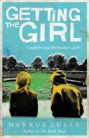 Review  Getting the Girl  Wolfe Brothers     by Markus Zusak   A     A Reading Kabocha