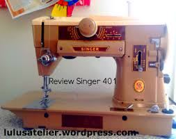 singer 401 sewing machine review u2013 lulu u0027s home atelier