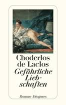 Pierre Ambroise François Choderlos de Laclos Gefährliche Liebschaften. Aus dem Französischen von Franz Blei - 978-3-257-21271-6