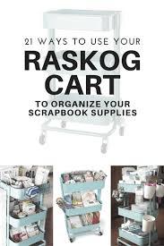 21 ways to use your raskog cart to organize your scrapbook