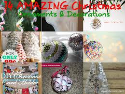 Christmas Decorations Diy by 14 Amazing Diy Christmas Ornaments U0026 Decorations Diy Crafts Mom