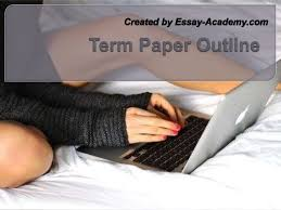 Term paper outline SlideShare