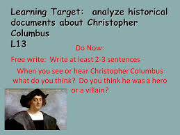 Christopher columbus hero or villain essay   Writing an Academic     nmctoastmasters Explain to the students that both set of pictures represent how Christopher  Columbus discovered the New World and what he did there