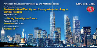 ANMS   American Neurogastroenterology and Motility Society    th Postgraduate Course on Gastrointestinal Motility and Neurogastroenterology in Clinical Practice Date  August            Location  New York Hilton