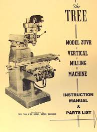 tree 2uv vertical milling machine instruction u0026 parts manual