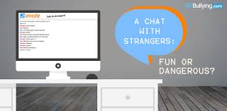 Parents are often quick to remind their children to never start a chat with strangers out in public or in the street  but what about the Internet