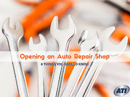 opening an auto repair shop 6 things you should know advanced