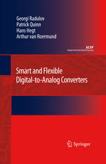 Smart and Flexible Digital to Analog Converters   Georgi Radulov     Springer