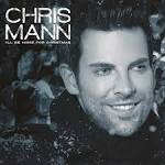 "Chris Mann ""O Holy Night"""