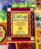Collage with Color  Create Unique  Expressive Collages in Vibrant Color Books