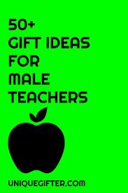 Best Mens Valentines Gifts by Best 25 Male Teacher Gifts Ideas On Pinterest Male Teachers