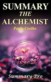 the alchemist full story the alchemist novel review Summary   The Alchemist  Book of Paulo Coelho    A
