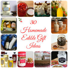 30 homemade edible gifts 52 kitchen adventures