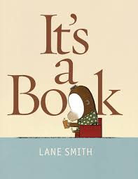 by Lane Smith It's a Book