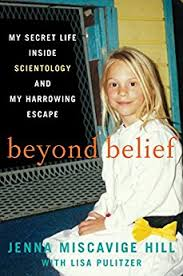 Beyond Belief  My Secret Life Inside Scientology and My Harrowing Escape by  Hill  Amazon com