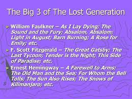The Lost Generation William Faulkner Ernest Hemingway F  Scott     SlidePlayer