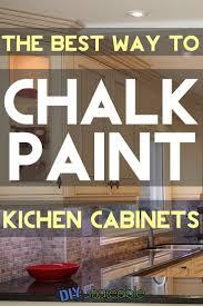 ideas about chalk paint cabinets pinterest what the best way chalk paint kitchen cabinets painted