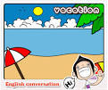 บทสนทนาภาษาอังกฤษ - Talking about Vacation
