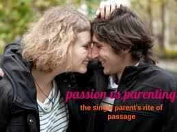 Single parent Archives   SteppingThrough Passion vs Parenting     the single parent     s rite of passage