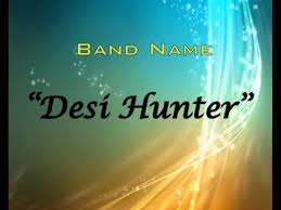 Desi hunter ( official ) Music, Lyrics, Songs, and Videos - 0