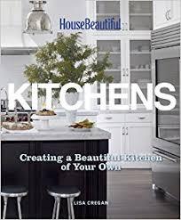 House Beautiful Kitchen Design House Beautiful Kitchens Creating A Beautiful Kitchen Of Your Own