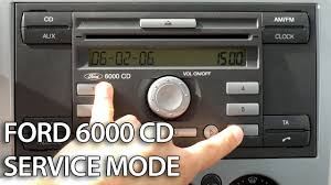 how to enter service mode in ford 6000 cd radio unit c max focus