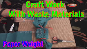 paper weight craft work with waste materials learn craft for