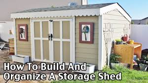 Backyard Storage Building by How To Build And Organize A Storage Shed For Less Youtube