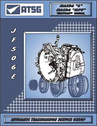 amazon com atsg jatco jf506e mazda transmission repair manual