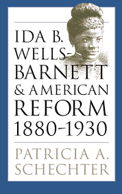 Ida B  Wells Barnett and American Reform
