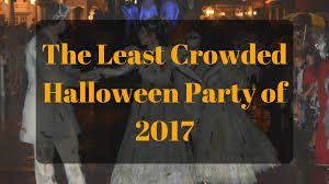 find the least crowded halloween party in 2017 touringplans com