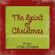 the spirit of christmas a ward christmas program from little lds