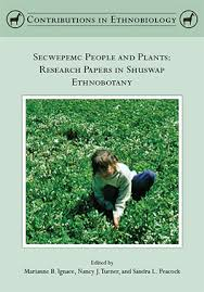 Secwepemc People and Plants Research Papers in Shuswap Secwepemc People amp Plants Research Papers in Shuswap Ethnobotany     ASB Th  ringen