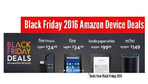 best deal on amazon black friday amazon black friday 2016 fire kindle and echo deals