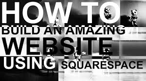 Squarespace by How To Build An Amazing Website Using Squarespace Youtube