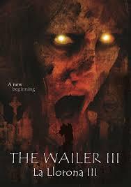 The Wailer 3 (la Llorona 3)