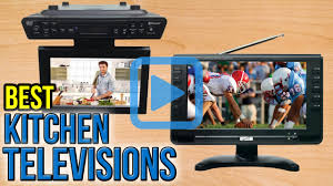 Kitchen Tv Under Cabinet Mount Top 6 Kitchen Televisions Of 2017 Video Review