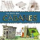 """Afficher """"Le Livre des cabanes"""""""