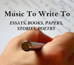 Music To Listen To While Writing   Essays  Papers  Stories  Poetry  Songs